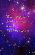 Star Wars imagines and Prefrences by wayho_itz_soony
