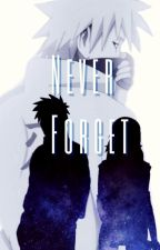 Never Forget | Kakashi Hatake x Reader by DawnBrillo