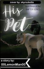 His Pet by 00LemonMan00