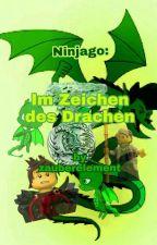 Ninjago: Im Zeichen des Drachen  by zauberelement