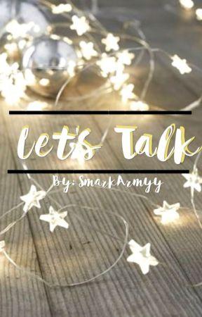 Lets Talk by SmarkArmyy