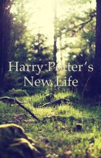 Harry Potter's New Life by MightyMaddie9