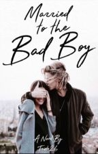 Married to the Bad Boy by Trista_26
