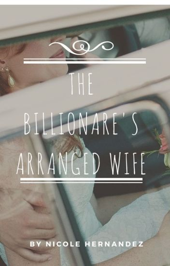 The Billionare's Arranged Wife