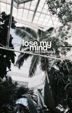 LOSE MY MIND. by chucksbass