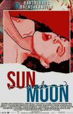 Sun and Moon [completa] by BrendaKamilly