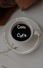 Com Café by MLBocciola