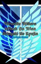 Támadás Titánra/Attack On Titan/Shingeki No Kyojin by Terra-Chama