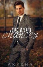 Delayed Chances by my_kesh