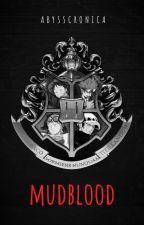 Mudblood [OP x reader] [Hogwarts!AU] by AbyssCronica