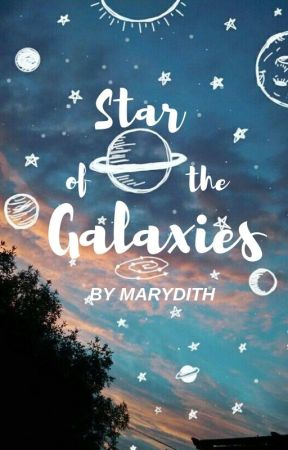 star of the galaxies by -marydith