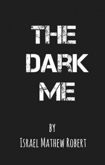 THE DARK ME