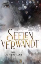 Seelenverwandt,  Mia - Die Luna des Alpha,# DreamAward 2018 (Teil 2) by Beatrixi2508