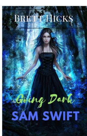 Going Dark: Sam Swift (Book 2) by BrettHicks