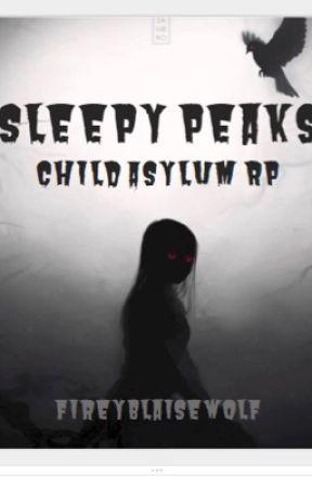 Sleepy Peaks | Child Asylum RP by N2AJlover