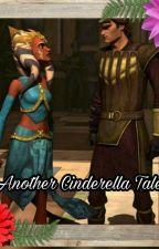 Another Cinderella Tale by ahsokaskywalker059