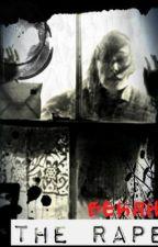 The Rape [ON HOLD] by Bekahgzm