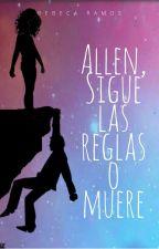 Allen, sigue las reglas o muere by RebecaRamos9