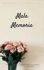 Mala Memoria by milimmondino