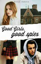 Good Girls, Good Spies  by Freya24797