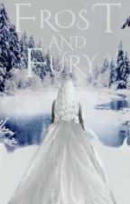 Frost and Fury-A Snow Queen Retelling ❄️🔥 by AlcinaMystic