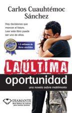 La última oportunidad  by LuanBox