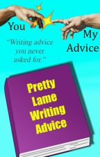 Pretty Lame Writing Advice by Vanna_Rouge