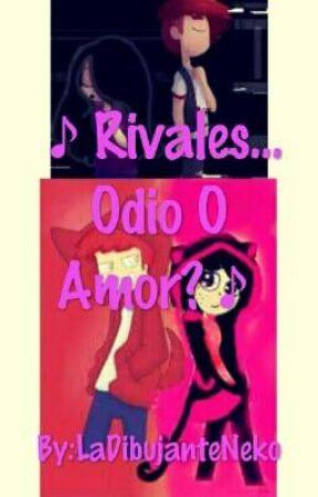 """ rivales "" odio o amor ? by LaDibujanteNeko"