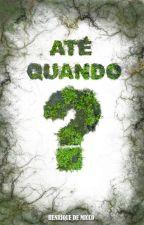 Até Quando? by HenriquedeMicco