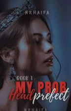 My Prob Headprefect 💌  by nrhaifa