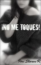 ¡NO ME TOQUES! by Tylerdun-sad