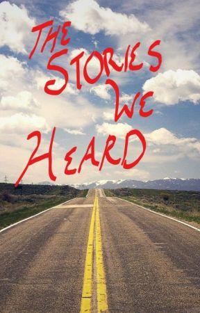 The Stories We Heard by Greenninjagal
