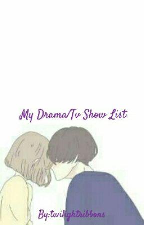 My Drama/Tv Show List - Korean Dramas I've Seen/Am Watching