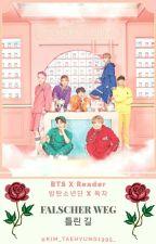 Falscher Weg // BTS x Reader  [Reallife]  by Kim_Taehyung1995_