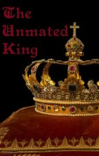 The Unmated King by Haunted_Not_Broken