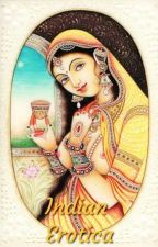 Indian Erotica - One Shots by narcissisticR