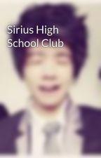Sirius High School Club by TheFlashSamLee