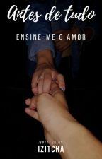 Antes De TUdo by Izitcha