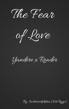Loving Yandere X Reader