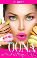 A Touch of Magic: OONA by CJHuntRomance