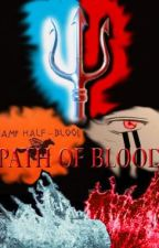 Path of Blood (percy jackson fan fiction) by halotrident