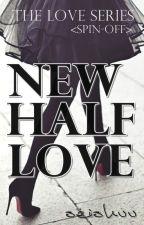 NEW HALF LOVE by shuusei229