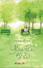 Yêu là thế - Diệp Lạc Vô Tâm by NamphuongTon