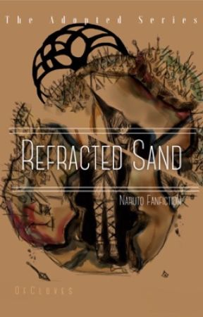 Adopted: Book 1 Refracted Sand [REWRITING] by OfCloves