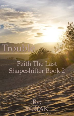 Trouble (The Last Shapeshifter: Book 2) by WolfAK