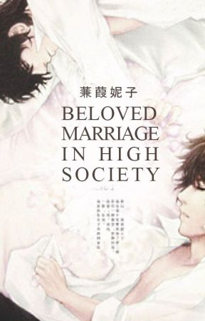 Beloved Marriage in High Society [Translation] by anti-bait