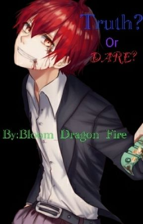 Assassination Classroom Truth or Dares! Truths or Dares OPEN!  by Bloom_Dragon_Fire