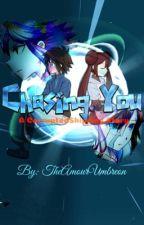 Chasing You by katarikurospe
