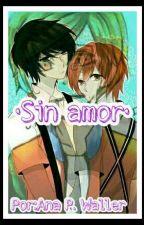 Sin Amor -Cryde- by AnnieWaller