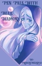 Pen Pals with Blue Diamond by PrincesMelody12
